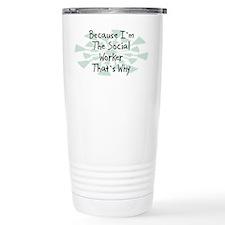 Because Social Worker Travel Mug