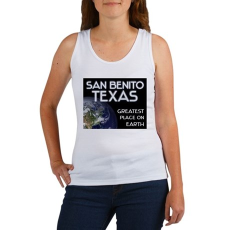 san benito texas - greatest place on earth Women's