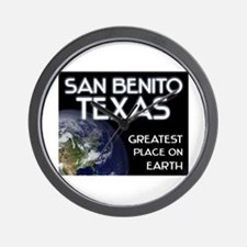 san benito texas - greatest place on earth Wall Cl