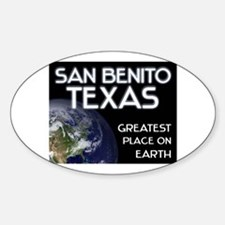 san benito texas - greatest place on earth Decal