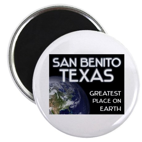 san benito texas - greatest place on earth Magnet