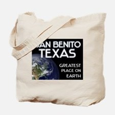 san benito texas - greatest place on earth Tote Ba