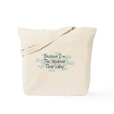 Because Skydiver Tote Bag
