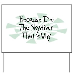 Because Skydiver Yard Sign