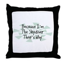 Because Skydiver Throw Pillow