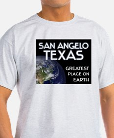san angelo texas - greatest place on earth T-Shirt