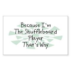 Because Shuffleboard Player Rectangle Sticker 10