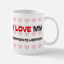 I Love My Corporate Librarian Mug