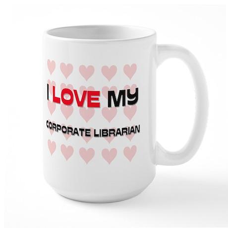 I Love My Corporate Librarian Large Mug