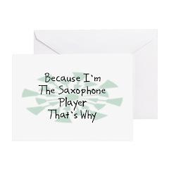 Because Saxophone Player Greeting Card