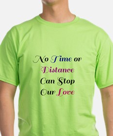 No Time Or Distance Can Stop Our Love T-Shirt