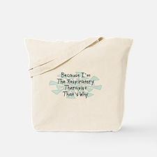 Because Respiratory Therapist Tote Bag