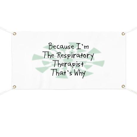 Because Respiratory Therapist Banner