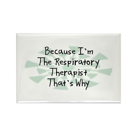 Because Respiratory Therapist Rectangle Magnet