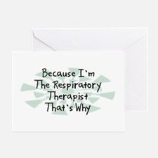 Because Respiratory Therapist Greeting Card