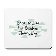 Because Resident Mousepad