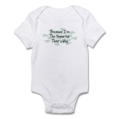 Because Reporter Infant Bodysuit