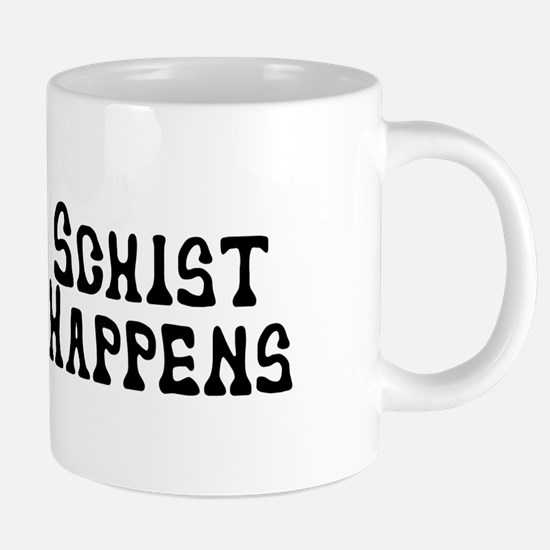 Schist Happens 20 oz Ceramic Mega Mug