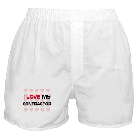 I Love My Contractor Boxer Shorts