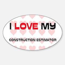 I Love My Construction Estimator Oval Decal