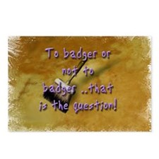 """""""To Badger or Not To Badger?"""" Postcards (Package o"""