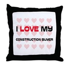 I Love My Construction Buyer Throw Pillow