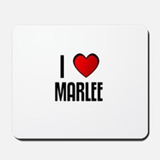 I LOVE MARLEE Mousepad