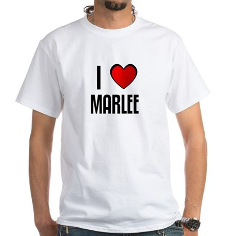 I LOVE MARLEE White T-Shirt