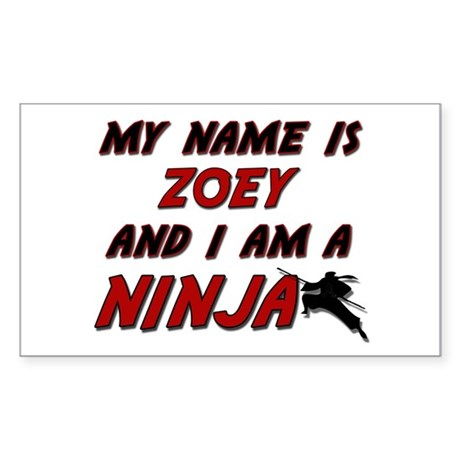 my name is zoey and i am a ninja Sticker (Rectangl