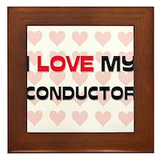 I Love My Conductor Framed Tile