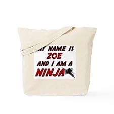 my name is zoe and i am a ninja Tote Bag