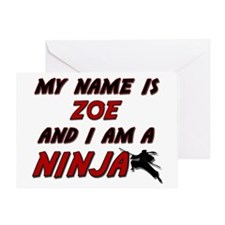 my name is zoe and i am a ninja Greeting Card