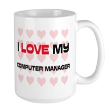 I Love My Computer Manager Mug