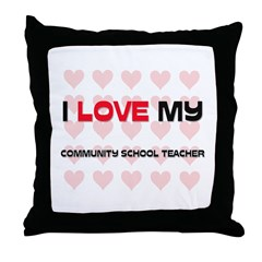 I Love My Community School Teacher Throw Pillow