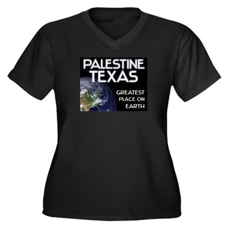 palestine texas - greatest place on earth Women's