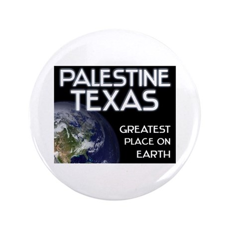 """palestine texas - greatest place on earth 3.5"""" But"""