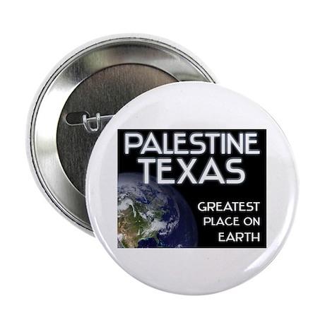 "palestine texas - greatest place on earth 2.25"" Bu"
