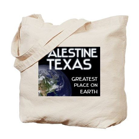 palestine texas - greatest place on earth Tote Bag