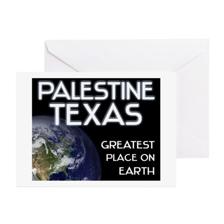 palestine texas - greatest place on earth Greeting