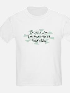 Because Receptionist T-Shirt