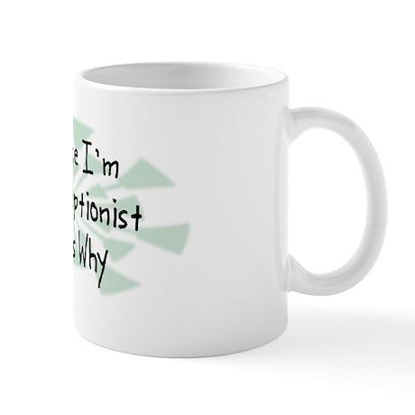 Because Receptionist Mug
