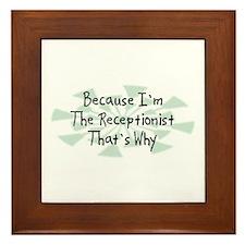Because Receptionist Framed Tile