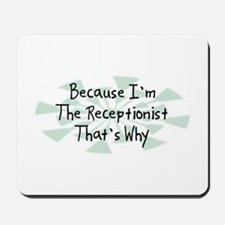 Because Receptionist Mousepad