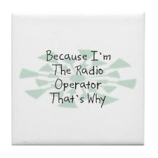 Because Radio Operator Tile Coaster