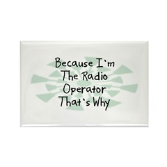 Because Radio Operator Rectangle Magnet