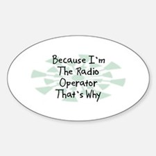Because Radio Operator Oval Decal