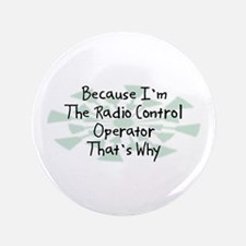 "Because Radio Control Operator 3.5"" Button (100 pa"