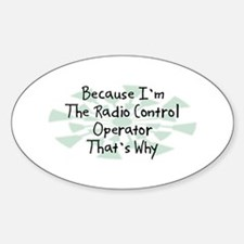 Because Radio Control Operator Oval Decal