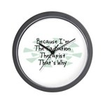 Because Radiation Therapist Wall Clock