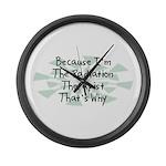 Because Radiation Therapist Large Wall Clock
